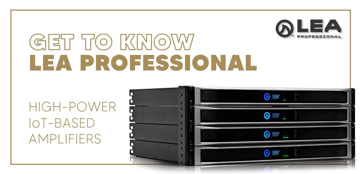 Get To Know: LEA Professional | XLR